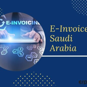 A Brief Introduction About E Invoice in Saudi Arabia and It's Implementation in Two Phases
