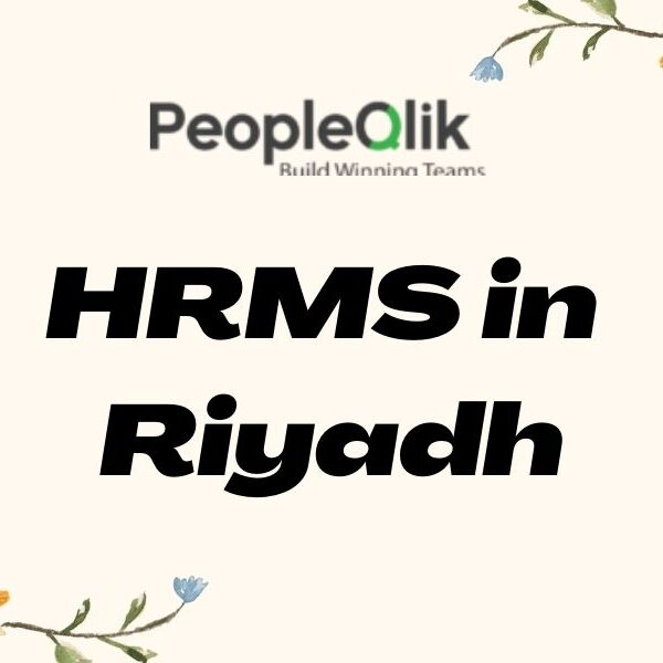 Why is HRMS in Riyadh Important to Our Business ?