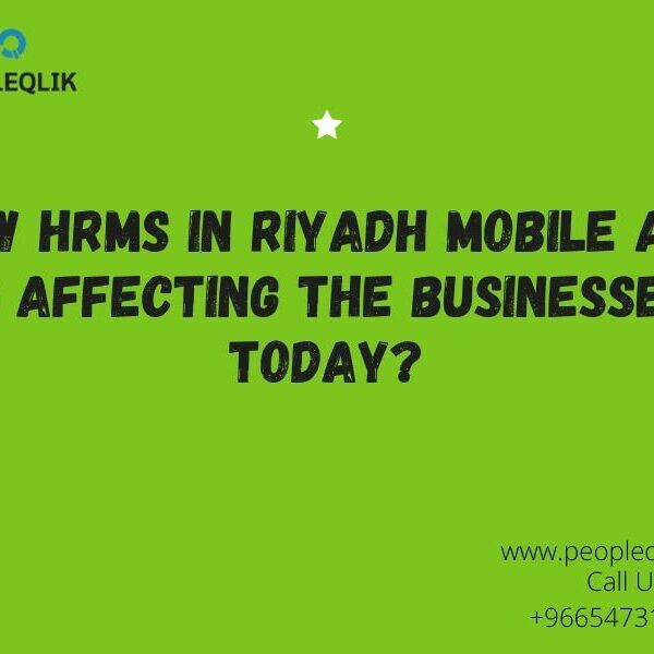 How HRMS in Riyadh Mobile App is Affecting the Businesses Today?