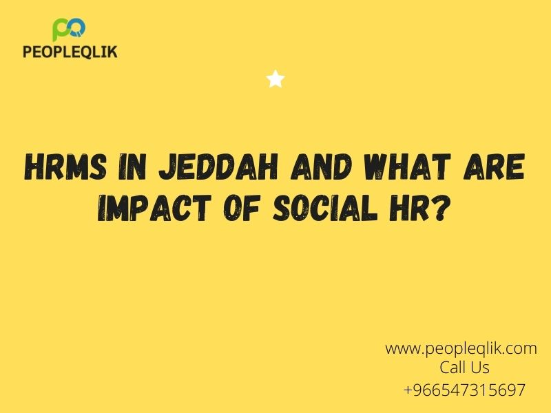 HRMS in Jeddah And What Are Impact of Social HR?
