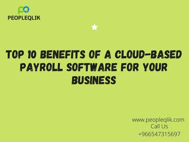Top 10 Benefits of a Cloud Based Payroll Software for your business : برامج موارد بشرية في السعودية