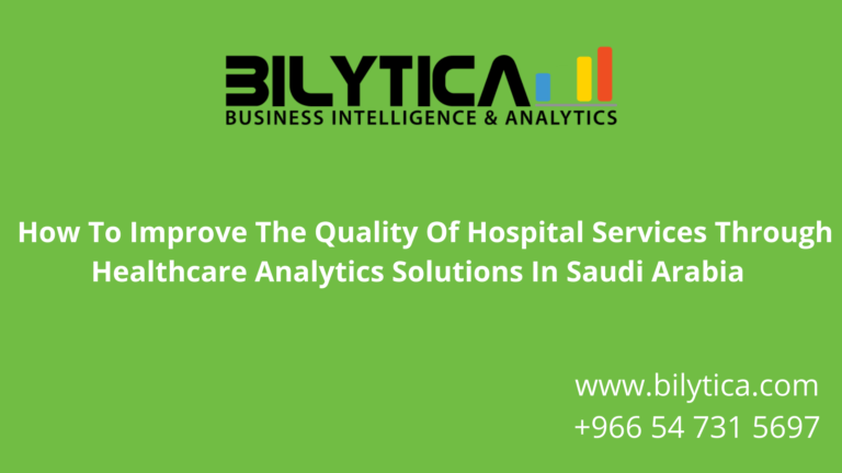 How To Improve The Quality Of Hospital Services Through Healthcare Analytics Solutions In Saudi Arabia