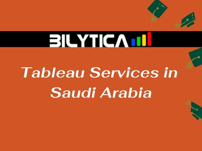What are the Benefits of Tableau Services in Saudi Arabia for Business?