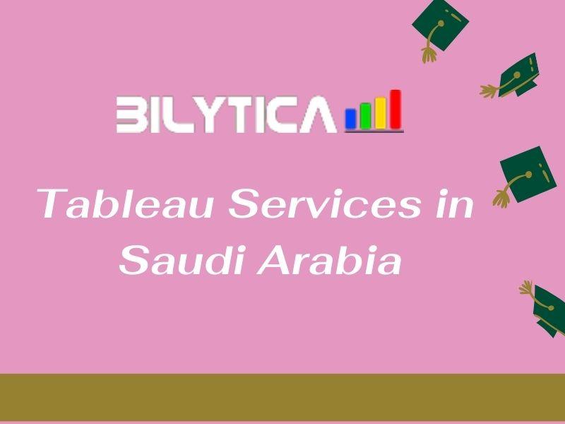 How Tableau Services in Saudi Arabia Improve Business Performance?
